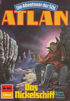 eBook: Atlan 543: Das Nickelschiff