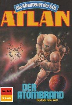 ebook: Atlan 545: Der Atombrand