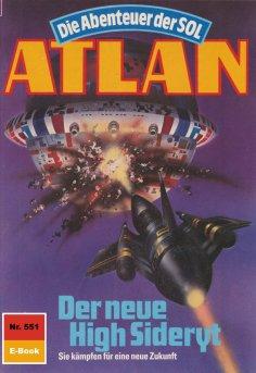 ebook: Atlan 551: Der neue High Sideryt