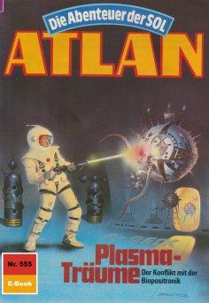 eBook: Atlan 555: Plasma-Träume