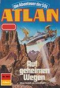 eBook: Atlan 564: Auf geheimen Wegen