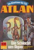 ebook: Atlan 569: Die Schlacht um Aqua
