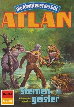 eBook: Atlan 574: Sternengeister