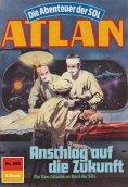 ebook: Atlan 585: Anschlag auf die Zukunft