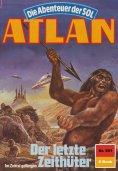 ebook: Atlan 591: Der letzte Zeithüter