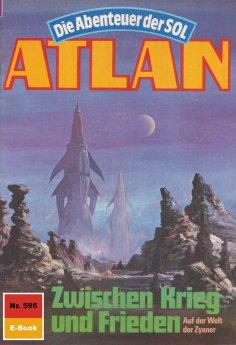eBook: Atlan 595: Zwischen Krieg und Frieden