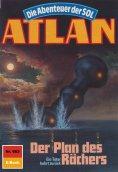 ebook: Atlan 603: Der Plan des Rächers