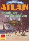ebook: Atlan 611: Impuls der Vernichtung