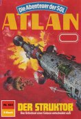 eBook: Atlan 624: Der Struktor