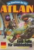 eBook: Atlan 625: Eine Falle für Wöbbeking