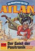eBook: Atlan 629: Der Geist der Positronik