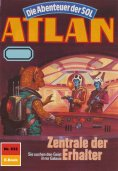 ebook: Atlan 632: Zentrale der Erhalter
