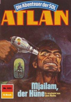 eBook: Atlan 633: Mjailam, der Hüne