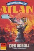 eBook: Atlan 636: Der Vasall