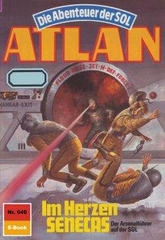eBook: Atlan 640: Im Herzen SENECAS