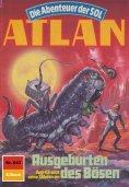 eBook: Atlan 643: Ausgeburten des Bösen