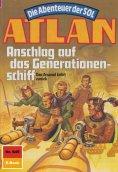 eBook: Atlan 645: Anschlag auf das Generationenschiff