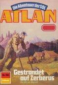 eBook: Atlan 664: Gestrandet auf Zerberus