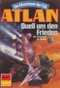 ebook: Atlan 671: Duell um den Frieden