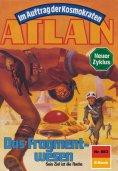 eBook: Atlan 683: Das Fragmentwesen