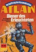 eBook: Atlan 694: Diener des Erleuchteten