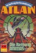 ebook: Atlan 698: Die Rettung ANIMAS