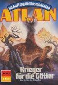 ebook: Atlan 702: Krieger für die Götter