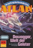 ebook: Atlan 712: Dawaggor, Welt der Geister