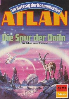 ebook: Atlan 714: Die Spur der Daila