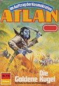 ebook: Atlan 716: Die Goldene Kugel