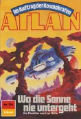 eBook: Atlan 721: Wo die Sonne nie untergeht