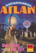ebook: Atlan 727: Die Tiefen der Zeit