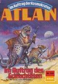 ebook: Atlan 733: Im Auftrag des Erleuchteten