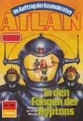 ebook: Atlan 736: In den Fängen der Hyptons