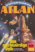 ebook: Atlan 741: Das merkwürdige Volk