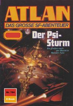 eBook: Atlan 784: Der Psi-Sturm