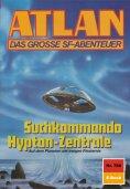 eBook: Atlan 786: Suchkommando Hypton-Zentrale