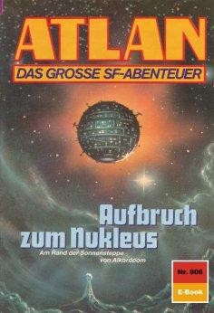eBook: Atlan 806: Aufbruch zum Nukleus