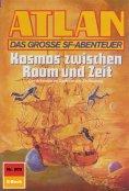 eBook: Atlan 809: Kosmos zwischen Raum und Zeit