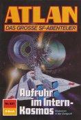 eBook: Atlan 831: Aufruhr im Intern-Kosmos