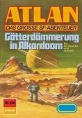 eBook: Atlan 848: Götterdämmerung in Alkordoom