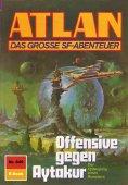 ebook: Atlan 849: Offensive gegen Aytakur