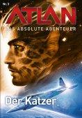eBook: Atlan - Das absolute Abenteuer 3: Der Katzer