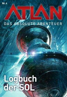eBook: Atlan - Das absolute Abenteuer 4: Logbuch der SOL