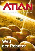 eBook: Atlan - Das absolute Abenteuer 5: Welt der Roboter