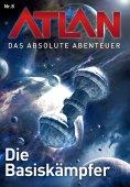 eBook: Atlan - Das absolute Abenteuer 8: Die Basiskämpfer