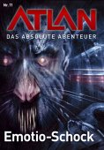 eBook: Atlan - Das absolute Abenteuer 11: Emotion-Schock