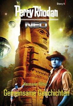 eBook: Perry Rhodan Neo Story 4: Gemeinsame Geschichten