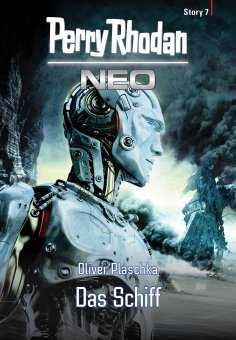 eBook: Perry Rhodan Neo Story 7: Das Schiff