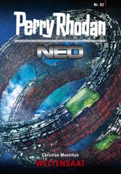 ebook: Perry Rhodan Neo 93: WELTENSAAT